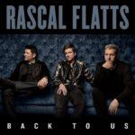 Rascal-Flatts-Back-To-Us-1488555507